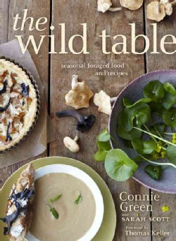 The Wild Table: Seasonal Foraged Food and Recipes (Hardcover)