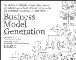 Business Model Generation: A Handbook for Visionaries, Game Changers, and Challengers (Paperback)