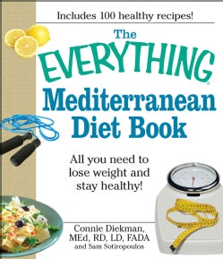 The Everything Mediterranean Diet Book: All You Need to Lose Weight and Stay Healthy! (Paperback)