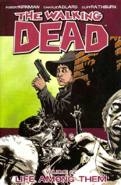 The Walking Dead 12: Life Among Them (Paperback)