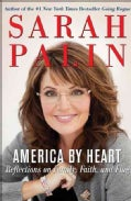 America by Heart: Reflections on Family, Faith, and Flag (Hardcover)