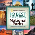 The 10 Best of Everything National Parks: 800 Top Picks from Parks Coast to Coast (Paperback)