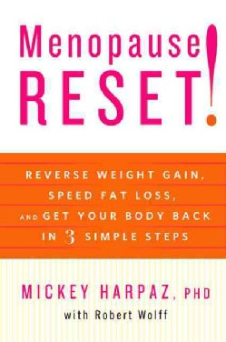 Menopause Reset!: Reverse Weight Gain, Speed Fat Loss, and Get Your Body Back in 3 Simple Steps (Hardcover)
