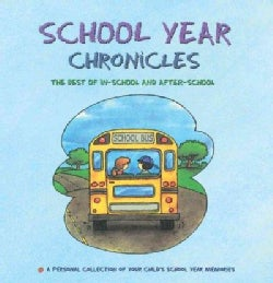 School Year Chronicles: The Best of In-school And After-school - a Keepsake Album (Loose-leaf)