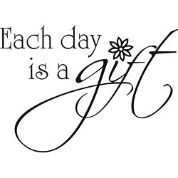 'Each Day is a Gift' Vinyl Wall Art Quote
