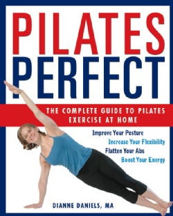 Pilates Perfect: The Complete Guide to Pilates Exercise at Home (Paperback)