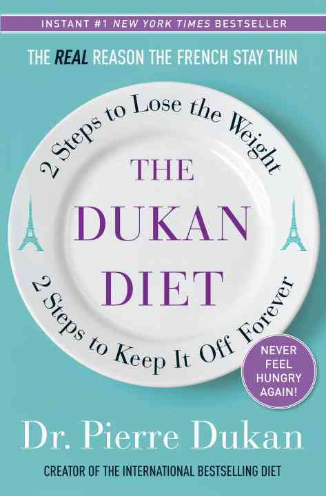 The Dukan Diet: 2 Steps to Lose the Weight, 2 Steps to Keep It Off Forever (Hardcover)