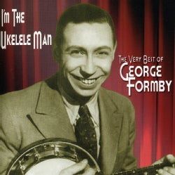 GEORGE FORMBY - VERY BEST OF