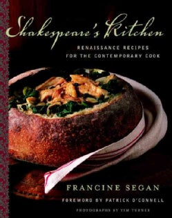 Shakespeare's Kitchen: Renaissance Recipes for the Contemporary Cook (Hardcover)