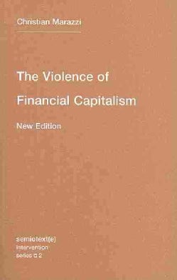 The Violence of Financial Capitalism (Paperback)