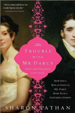 The Trouble With Mr. Darcy: Pride and Prejudice Continues... (Paperback)