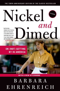 Nickel and Dimed: On (Not) Getting by in America (Paperback)