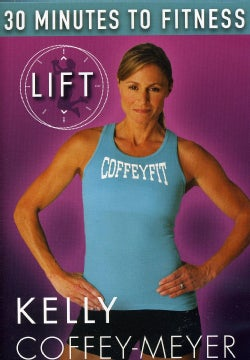 30 Minutes to Fitness: Lift with Kelly Coffey-Meyer Workout (DVD)