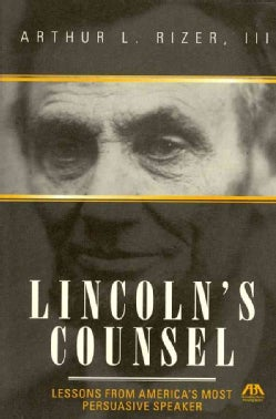 Lincoln's Counsel: Lessons from America's Most Persuasive Speaker (Hardcover)
