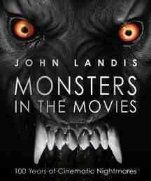 Monsters in the Movies: 100 Years of Cinematic Nightmares (Hardcover)