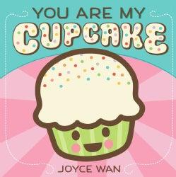 You Are My Cupcake (Board book)