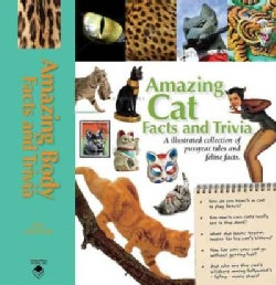 Amazing Cat Facts and Trivia: An Illustrated Collection of Pussycat Tales and Feline Facts (Hardcover)