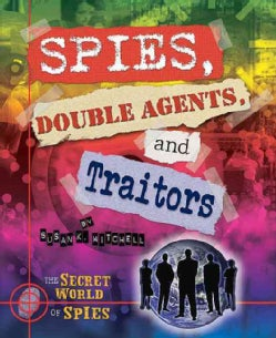 Spies, Double Agents, and Traitors (Hardcover)
