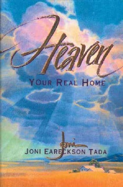 Heaven: Your Real Home (Paperback)