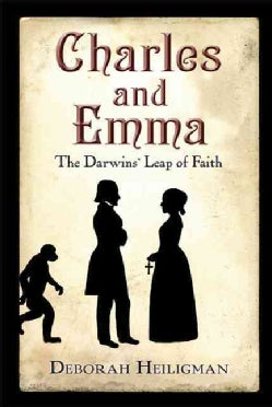 Charles and Emma: The Darwins' Leap of Faith (Paperback)