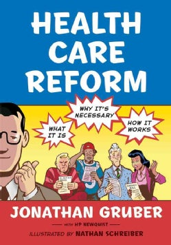 Health Care Reform: What It Is, Why It's Necessary, How It Works (Paperback)