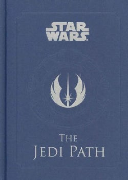 The Jedi Path: A Manual for Students of the Force (Hardcover)