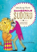 Will Shortz Presents Dangerous Sudoku: 200 Very Hard Puzzles (Paperback)