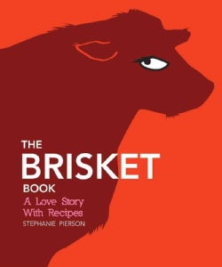 The Brisket Book: A Love Story with Recipes (Hardcover)