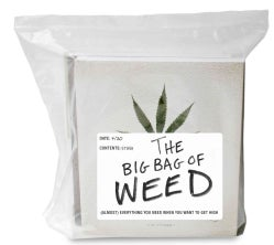 The Big Bag of Weed: (Almost) Everything You Need When You Want to Get High (Paperback)