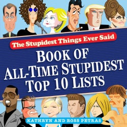 The Stupidest Things Ever Said: Book of All-Time Stupidest Top 10 Lists (Paperback)