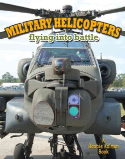 Military Helicopters: Flying into Battle (Paperback)