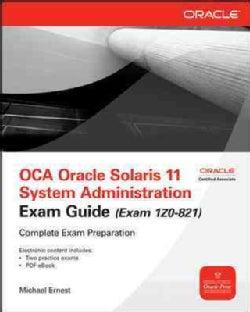 OCA Oracle Solaris II System Administration Exam Guide: (Exam Iz0-821)