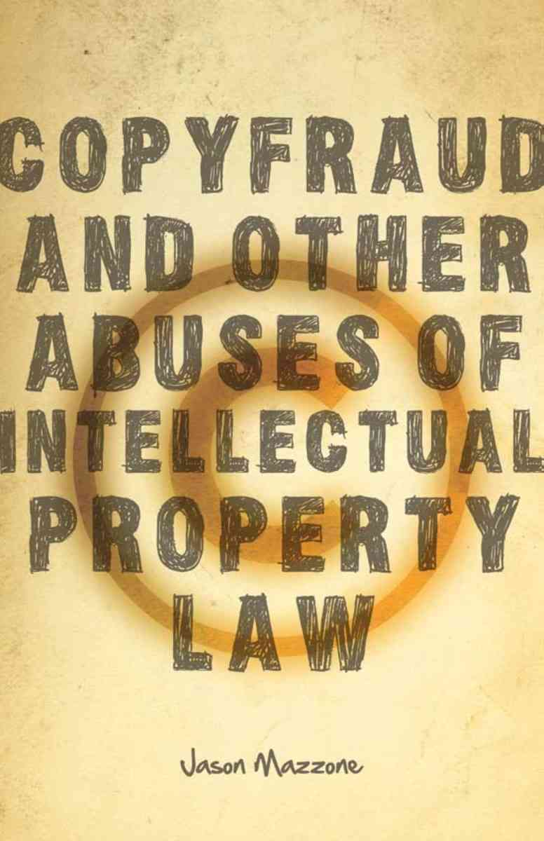 Copyfraud and Other Abuses of Intellectual Property Law (Hardcover)