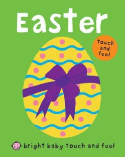 Bright Baby Touch and Feel Easter (Board book)