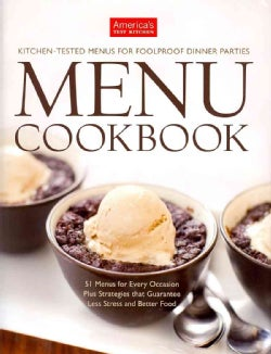 The America's Test Kitchen Menu Cookbook: Kitchen-Tested Menus for Foolproof Dinner Parties (Hardcover)