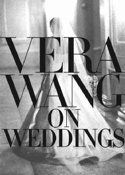 Vera Wang on Weddings (Hardcover)