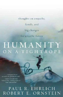 Humanity on a Tightrope: Thoughts on Empathy, Family, and Big Changes for a Viable Future (Paperback)