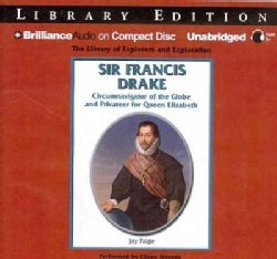 Sir Francis Drake: Circumnavigator of the Globe and Privateer for Queen Elizabeth, Library Edition (CD-Audio)