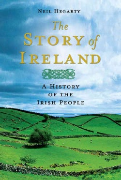 The Story of Ireland: A History of the Irish People (Hardcover)