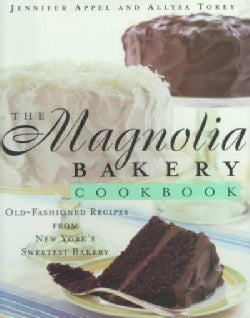 The Magnolia Bakery Cookbook: Old-Fashioned Recipes from New York's Sweetest Bakery (Hardcover)