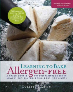 Learning to Bake Allergen-free: A Crash Course for Busy Parents on Baking Without Wheat, Gluten, Dairy, Eggs, Soy... (Paperback)