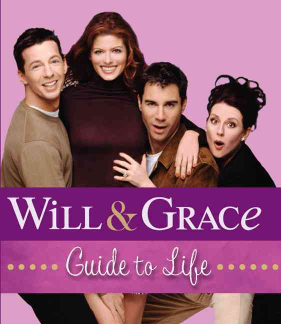 Will & Grace Guide to Life (Hardcover)