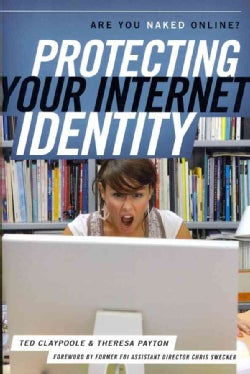 Protecting Your Internet Identity: Are You Naked Online? (Paperback)