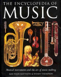The Encyclopedia of Music: Musical Instruments and the Art of Music-Making (Hardcover)