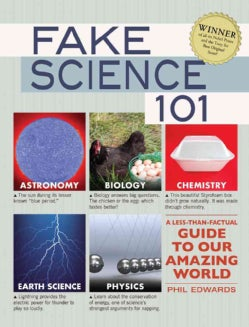 Fake Science 101: A Less-Than-Factual Guide to Our Amazing World (Paperback)