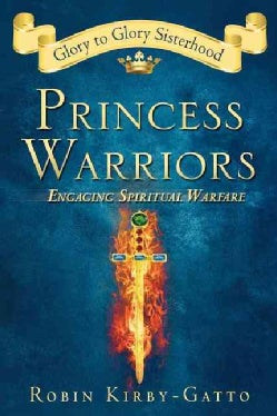 Princess Warriors: Engaging Spiritual Warfare (Paperback)