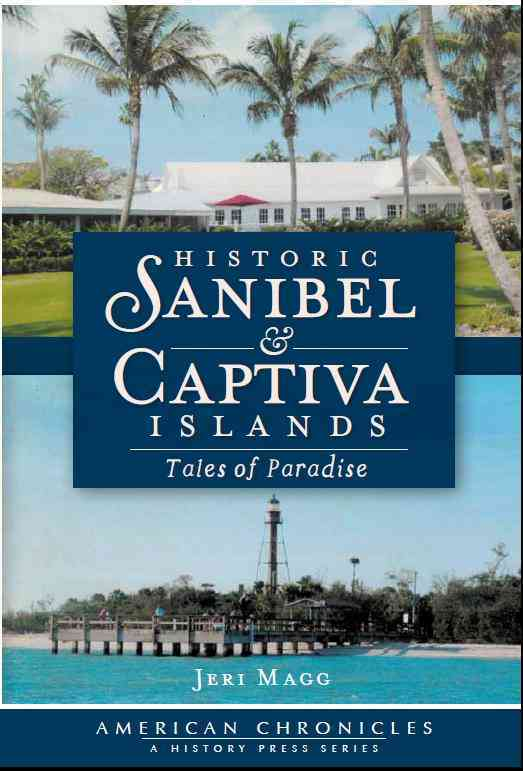 Historic Sanibel & Captiva Islands: Tales of Paradise (Paperback)