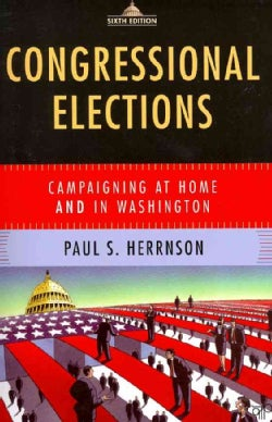 Congressional Elections: Campaigning at Home and in Washington (Paperback)