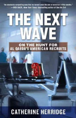 The Next Wave: On the Hunt for Al Qaeda's American Recruits (Paperback)