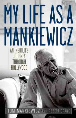 My Life As a Mankiewicz: An Insider's Journey Through Hollywood (Hardcover)
